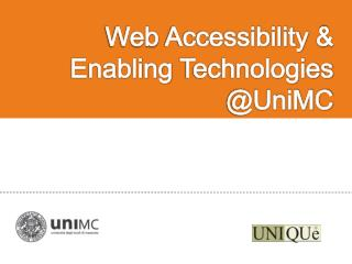 Web  Accessibility  &  Enabling  Technologies  @UniMC