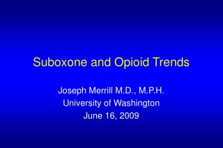 Suboxone and Opioid Trends