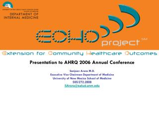 Presentation to AHRQ 2006 Annual Conference Sanjeev Arora M.D.