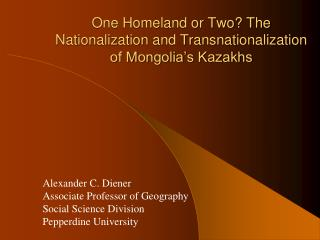 One Homeland or Two? The Nationalization and Transnationalization of Mongolia's Kazakhs