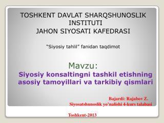 TOSHKENT DAVLAT SHARQSHUNOSLIK INSTITUTI JAHON SIYOSATI KAFEDRASI