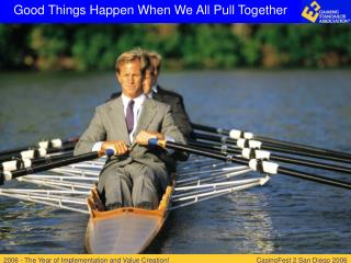 Good Things Happen When We All Pull Together