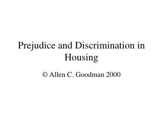 Prejudice and Discrimination in Housing