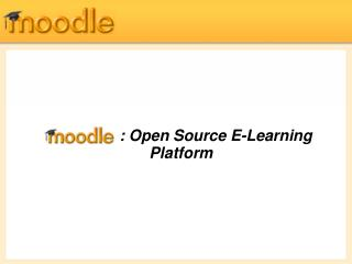 : Open Source E-Learning        Platform