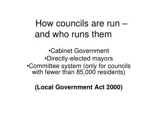 How councils are run –   and who runs them