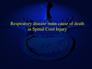 Respiratory disease main cause of death in Spinal Cord Injury