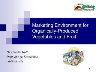 Marketing Environment for Organically-Produced Vegetables and Fruit