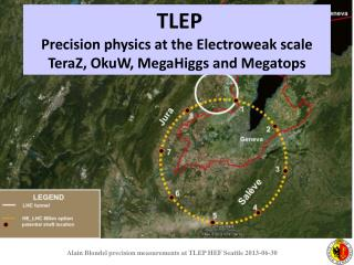 TLEP  Precision physics at  the  Electroweak scale TeraZ ,  OkuW ,  MegaHiggs  and  Megatops