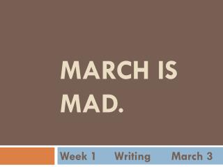 March is Mad.