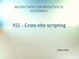 XSS -  Cross-site scripting