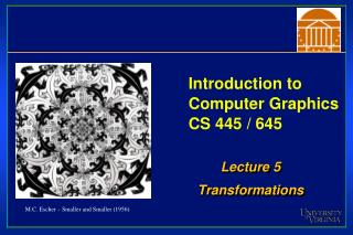 Introduction to  Computer Graphics CS 445 / 645