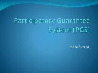 Participatory Guarantee System (PGS)