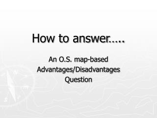 How to answer…..