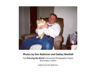 Photos by Don Robinson and Oakley Westfall