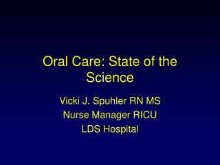 Oral Care: State of the Science