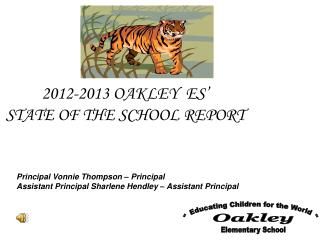 2012-2013 OAKLEY  ES'  STATE OF THE SCHOOL REPORT