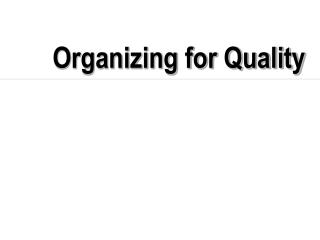 Organizing for Quality