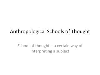 Anthropological Schools of Thought