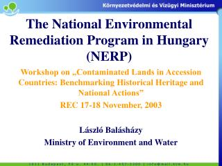 The National Environmental Remediation Program in Hungary ( N ERP)