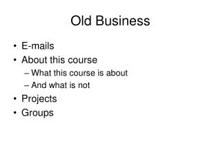 Old Business