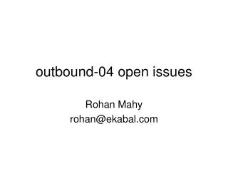 outbound-04 open issues