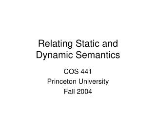 Relating Static and  Dynamic Semantics