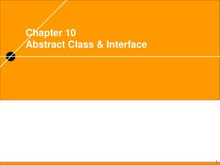 Chapter 10 Abstract Class & Interface