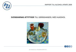 RAPPORT TILL ALCOHOL UPDATE 2009