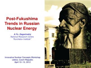 Innovative Nuclear Concepts Workshop Liblice, Czech Republic  April 10--13, 2012