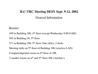 ILC-TRC Meeting DESY Sept. 9-12, 2002 General Information