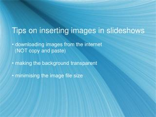 Tips on inserting images in slideshows • downloading images from the internet