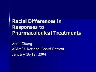 Racial Differences in Responses to Pharmacological Treatments