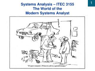Systems Analysis – ITEC 3155 The World of the  Modern Systems Analyst