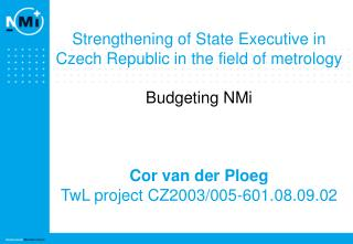 Budgeting NMi Budgeting for maintenance  and development of  national measurement standards and