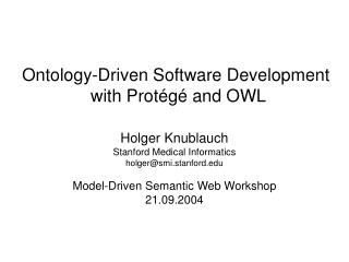 Ontology-Driven Software Development  with Prot é g é  and OWL