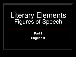 Literary Elements Figures of Speech