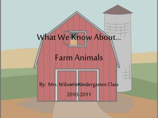 What We Know About… Farm Animals