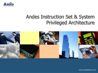 Andes Instruction Set & System Privileged Architecture