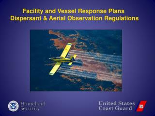 Facility and Vessel Response Plans  Dispersant & Aerial Observation Regulations