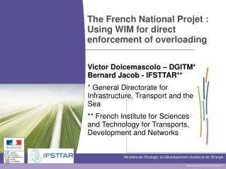 The French National Projet: Using WIM for direct enforcement of overloading