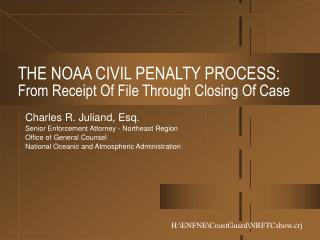 THE NOAA CIVIL PENALTY PROCESS:    From Receipt Of File Through Closing Of Case