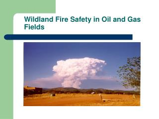 Wildland Fire Safety in Oil and Gas Fields