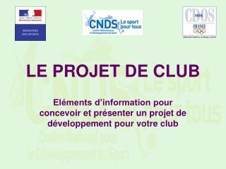 LE PROJET DE CLUB