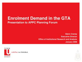 Enrolment Demand in the GTA Presentation to APPC Planning Forum