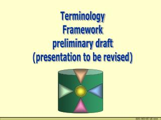 Terminology Framework preliminary draft (presentation to be revised)