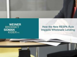 How the New RESPA Rule Impacts Wholesale Lending