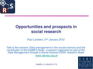 Opportunities and prospects in social research