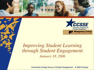 Improving Student Learning through Student Engagement  January 18, 2006