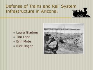 Defense of Trains and Rail System Infrastructure in Arizona.