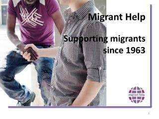 Migrant Help Supporting migrants since 1963